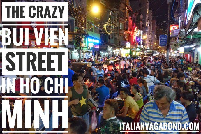 crazy bui vien Ho Chi Minh Saigon italianvagabon.com